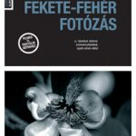 Könyvajánló: David Prakel: Fekete-fehér fotózás